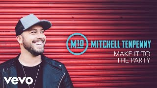 Download Mitchell Tenpenny - Make It to the Party (Audio) Video