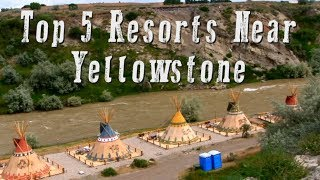 Download Top 5 Resorts Near Yellowstone Video (HD) Video