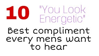 Download 10 Best Compliment Men want to hear Video