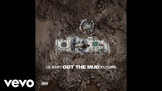 Download Lil Baby, Future - Out The Mud (Audio) ft. Future Video