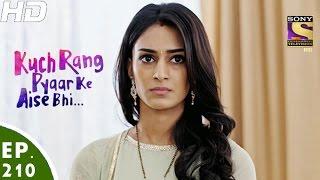 Download Kuch Rang Pyar Ke Aise Bhi - कुछ रंग प्यार के ऐसे भी - Episode 210 - 19th December, 2016 Video