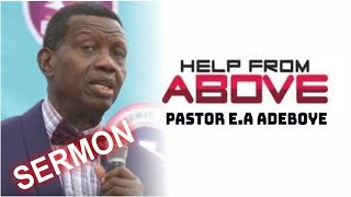 Download Pastor E.A Adeboye Sermon HELP FROM ABOVE Video