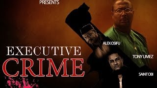 Download Executive Crime 1 Nigerian Nollywood Movies Video