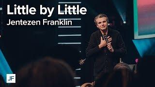 Download Little by Little | Jentezen Franklin Video