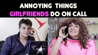 Download Annoying Things GIRLFRIENDS Do on Call | Ashish Chanchlani Video