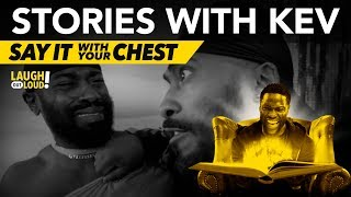 Download Say It With Your Chest | Stories with Kev | LOL Network Video
