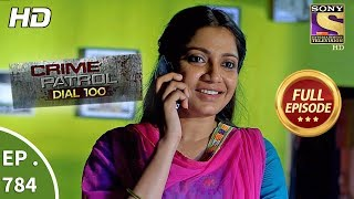 Download Crime Patrol Dial 100 - Ep 784 - Full Episode - 24th May, 2018 Video