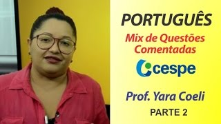 Download Língua Portuguesa - Questões Comentadas CESPE UnB Parte 2 - Yara Coeli Video