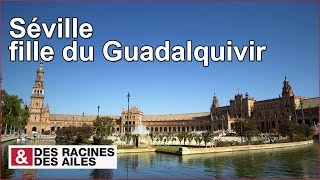 Download Séville, fille du Guadalquivir - reportage complet Video