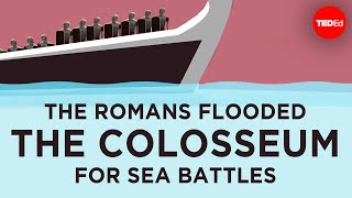 Download The Romans flooded the Colosseum for sea battles - Janelle Peters Video