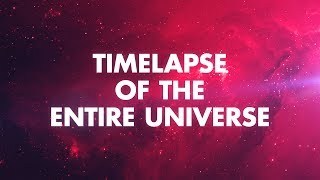 Download TIMELAPSE OF THE ENTIRE UNIVERSE Video