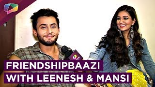 Download Leenesh Mattoo & Mansi Srivastava Take Up The Exciting Friendshipbaazi Segment | EXCLUSIVE Video