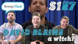 Download ″Is David Blaine A Witch?″ GROUP CHAT S:1 EPISODE 7 Video