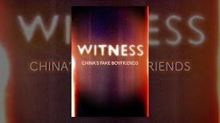 Download Witness: China's Fake Boyfriends Video