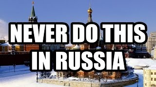 Download 13 THINGS YOU SHOULD NEVER DO IN RUSSIA Video