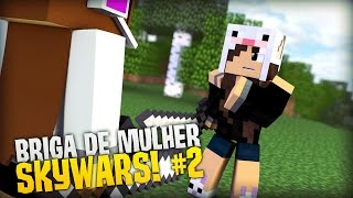 Download Minecraft: BRIGA DE MULHER - SKYWARS #2 Video