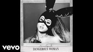Download Ariana Grande - Dangerous Woman (Audio) Video