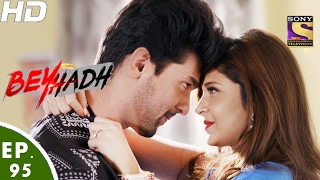Download Beyhadh - बेहद - Ep 95 - 20th Feb, 2017 Video