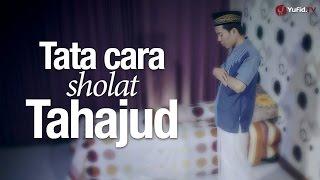 Download Tata Cara Sholat Tahajud Sesuai Sunnah Nabi (Lengkap) Video