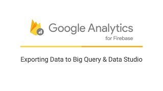 Download Exporting Data from Google Analytics for Firebase to Big Query & Data Studio Video