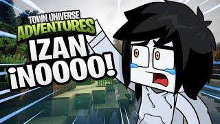 Download TOWN UNIVERSE ADVENTURES: IZAN... ¡NOOOOOO! #18 (MINECRAFT SERIE DE MODS) Video
