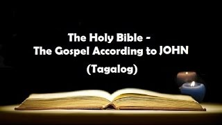 Download (04) The Holy Bible: JOHN Chapter 1 - 21 (Tagalog Audio) Video