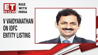 Download V Vaidyanathan of IDFC First Bank speaks on the entity listing | EXCLUSIVE Video