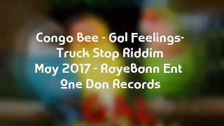 Download Congo Bee - Gal Feelings - Truck Stop Riddim - June 2017 Video