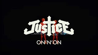 Download Justice - ON'N'ON Video