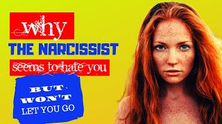 Download Why the Narcissist Seems to Hate You, But Won't Let You Go Video