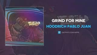 Download Hoodrich Pablo Juan - Grind For Mine (AUDIO) Video