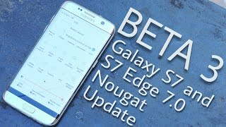 Download Galaxy S7 and S7 Edge 7.0 Nougat Beta 3 Review Video