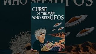 Download Curse of the Man Who Sees UFOs Video
