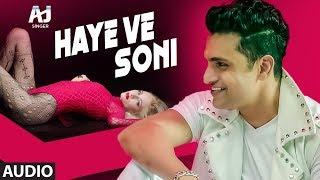 Download Haye Ve Soni: AJ (Amit Jadhav) Aasim Ali (Audio Song) Parul M | Latest Punjabi Songs Video