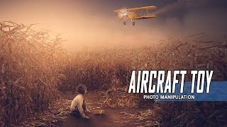 Download Aircraft Toy - Photoshop Manipulation Scene Effect Tutorial Video