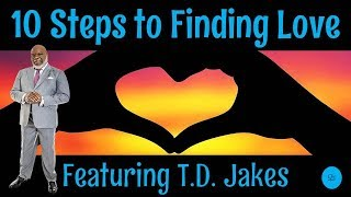 Download 🔵 TD Jakes 2019 - 10 Steps to Finding Love: What Every Single Person Needs to Know! Video