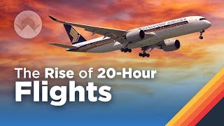 Download The Rise of 20-Hour Long Flights Video