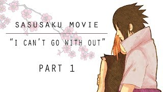Download Sasusaku Movie - I can't go without you (part 1) Video