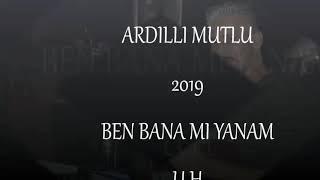 Download ARDILLI MUTLU BANA MI YANAM U.H 2019 Video