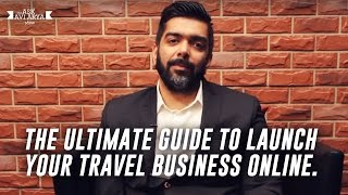 Download The Ultimate Guide to Launch your Travel Business Online. Video