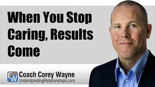 Download When You Stop Caring, Results Come Video