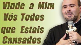 Download Vinde a Mim, vós todos que estais cansados - Pe. Bruno Costa (23/06/17) Video