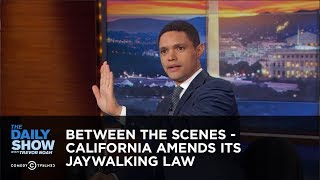 Download California Amends Its Jaywalking Law - Between the Scenes: The Daily Show Video