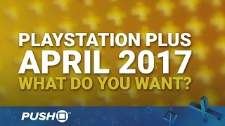 Download PlayStation Plus Free Games April 2017: What Do You Want?   PS4, PS3, Vita   Talking Point Video