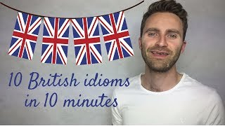 Download 10 British Idioms in 10 Minutes Video