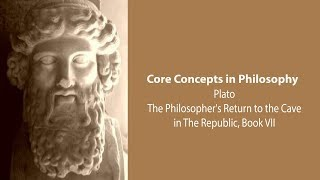 Download Plato's Republic book 7 | The Philosopher's Return to the Cave | Philosophy Core Concepts Video