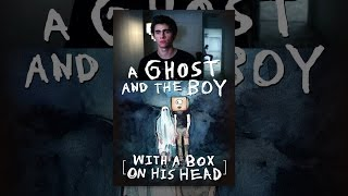 Download A Ghost and the Boy with a Box on His Head Video