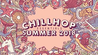 Download 💦 Chillhop Essentials Summer 2018 • jazz beats & chill hiphop Video