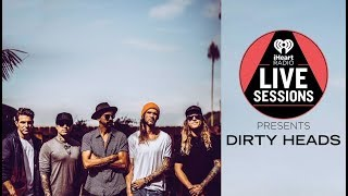 Download Watch Dirty Heads Perform Live! | iHeartRadio Live Session Video
