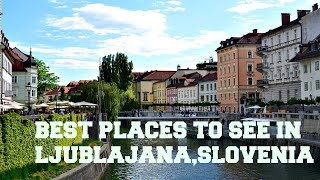 Download BEST PLACES TO SEE IN LJUBLJANA, SLOVENIA (2017) Video